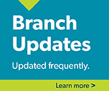 Branch Updates and hours